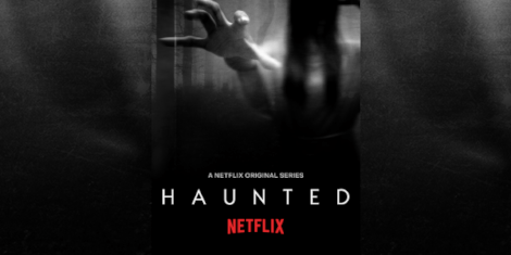 Netflix Unveils The First Trailer for New Horror Series: Haunted