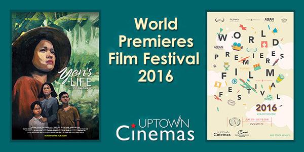 World Premieres Film Festival (WPFF) 2016 to Debut Yen's Life at Uptown Cinemas