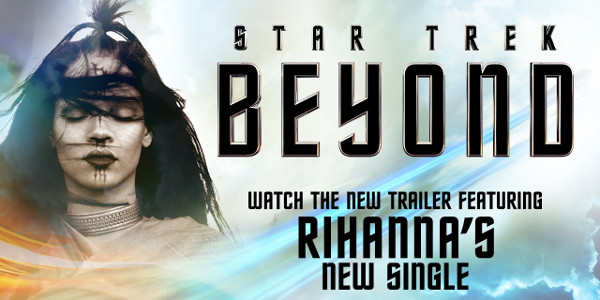 """Rihanna's 'Sledgehammer' Intensifies """"Star Trek Beyond' Main Trailer"""