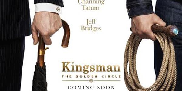 """Kingsman: The Golden Circle"" First Poster Debut"