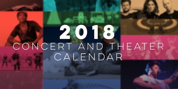 Your Ultimate Guide to the Concerts and Theater Shows happening this 2018