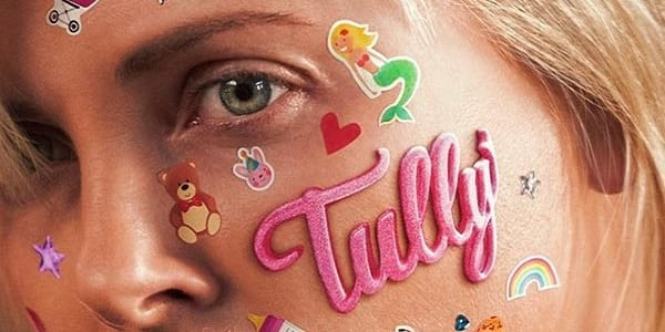 'Tully' and the Dark Side of Motherhood