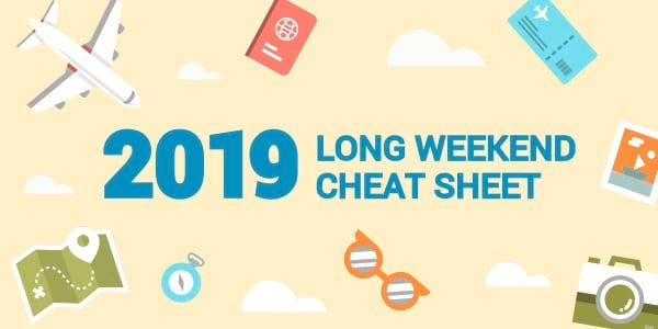 Plan Your Leaves Ahead: Here's Your Cheat Sheet for Long Weekends in 2019