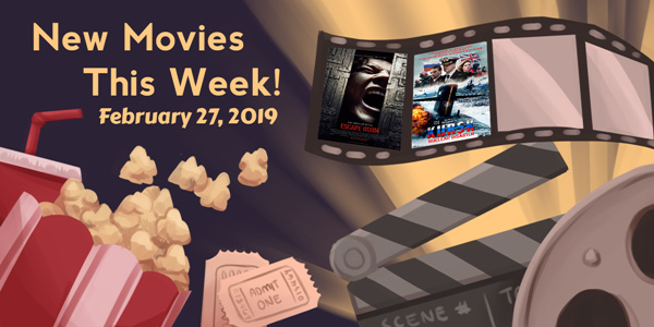 New Movies This Week: Escape Room, Kursk and more!