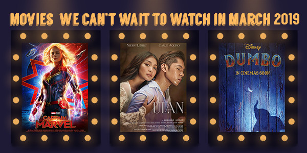 9 Films We Can't Wait to Watch This March 2019
