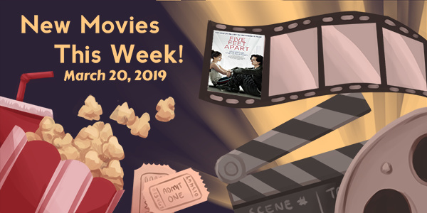 New Movies This Week: Five Feet Apart, Us and more!