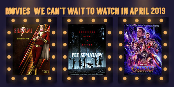 Read more about the article 9 Films We Can't Wait to Watch This April 2019