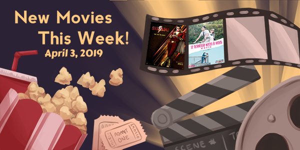 Read more about the article New Movies This Week: Shazam!, It Started With A Kiss The Movie and more!