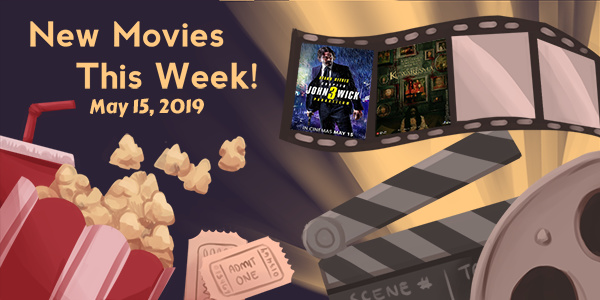 New Movies This Week: John Wick: Chapter 3 – Parabellum, Kuwaresma and more!