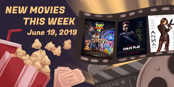 New Movies This Week: Toy Story 4, Child's Play, Anna and more!