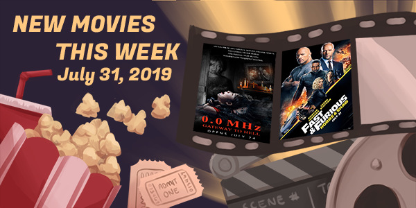 New Movies This Week: 0.0Mhz, Fast & Furious: Hobbs & Shaw and more!