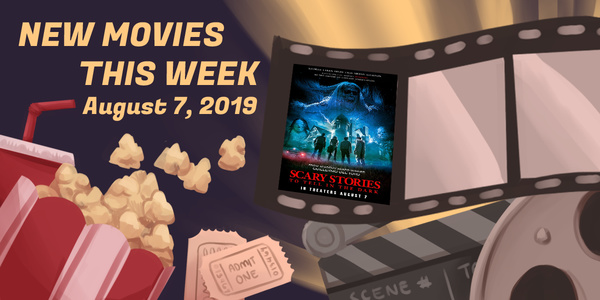 New Movies This Week: Scary Stories to Tell in the Dark and more!
