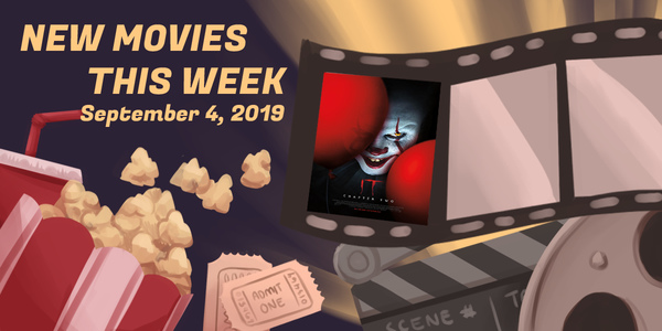 New Movies This Week: IT Chapter Two and more!