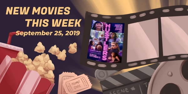 Read more about the article New Movies This Week: Hustlers and more!