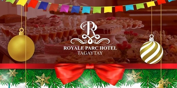 Royale Parc Hotel Tagaytay Brings Your Holidays Onto New Heights