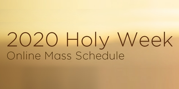 Read more about the article Online Mass Schedules For Celebrating Holy Week 2020 at Home