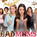 Modern Day Motherhood Quirks in Hilarious Bad Moms Movie