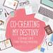 Co-Creating My Destiny: A Strategic Life & Career Planning Workshop