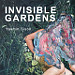 Invisible Gardens by Yasmin Sison