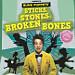 Sticks, Stones, Broken Bones