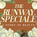 The Runway Specialé: A Story of Beauty