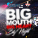 Big Mouth Big Heart Big Night