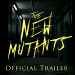 WATCH: 20th Century Fox Unleashes 'The New Mutants' First Trailer