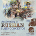 An Evening Of Russian Piano Concertos