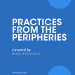 Practices from the Peripheries Curated by Ricky Francisco