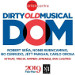 DOM: Dirty Old Musical