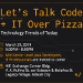 Let's Talk Code + IT over Pizza