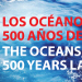 The Oceans, 500 Years Later