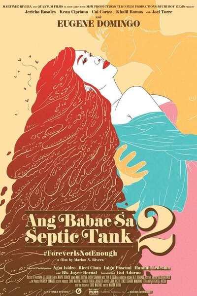 Ang Babae Sa Septic Tank 2: #ForeverIsNotEnough