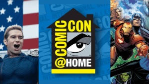 Comic-Con@Home Schedule: Events & Panels You Don't Want to Miss!