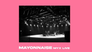 Mayonnaise Releases Compilation of MYX Live Performances