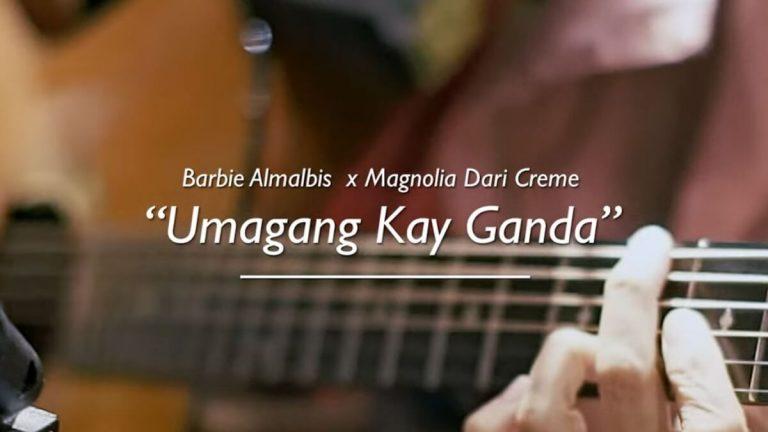 Barbie Almalbis x Magnolia Dari Creme 'Umagang Kay Ganda'