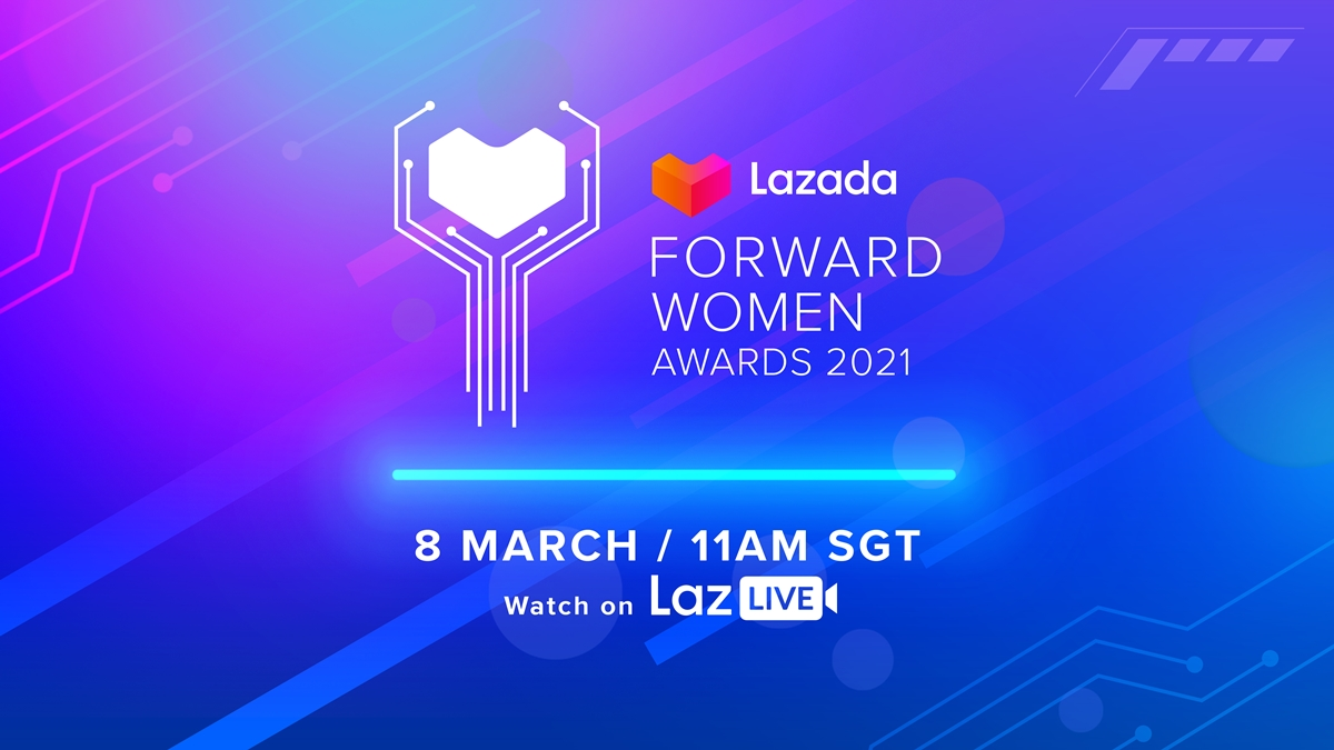 Lazada Forward Women Awards 2021 Recognizes 6 Outstanding Southeast Asian Women in the eCommerce Space