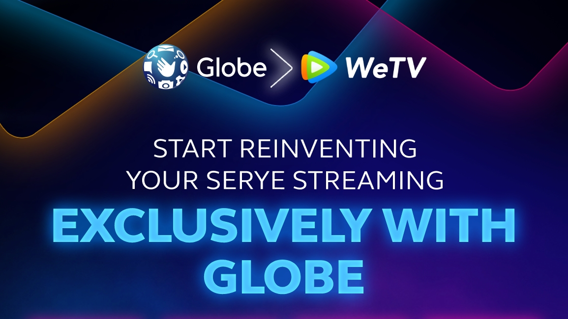 WeTV Partners With Globe in Bringing Chinese, Korean, Thai, and Local Content to Filipinos