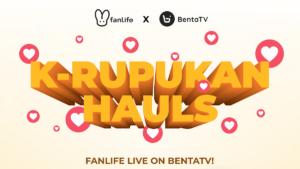 Fanlife's K-Rupukan Hauls